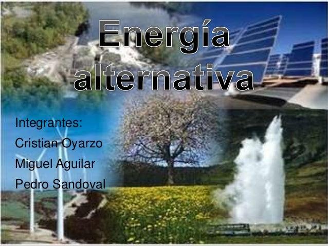 Integrantes: Cristian Oyarzo Miguel Aguilar Pedro Sandoval
