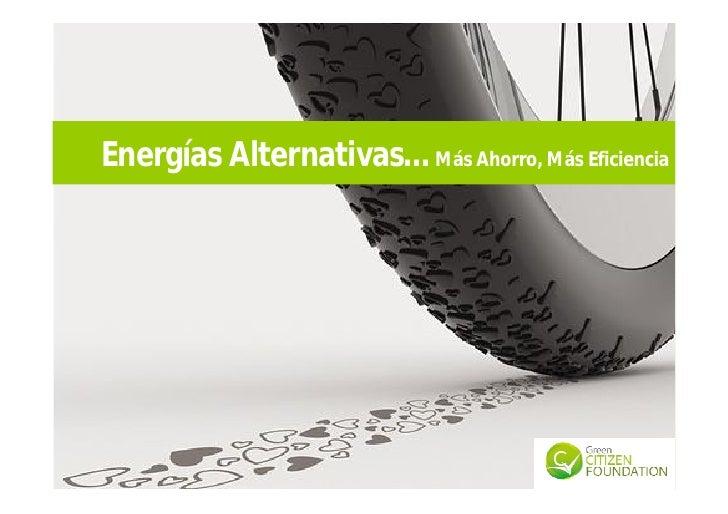 Energías Alternativas… Más Ahorro, Más Eficiencia
