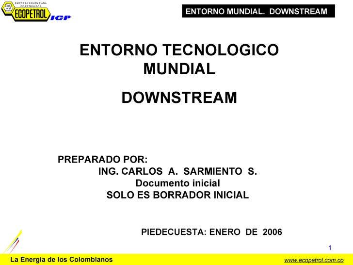 PREPARADO POR: ING. CARLOS  A.  SARMIENTO  S. Documento inicial SOLO ES BORRADOR INICIAL PIEDECUESTA: ENERO  DE  2006 ENTO...