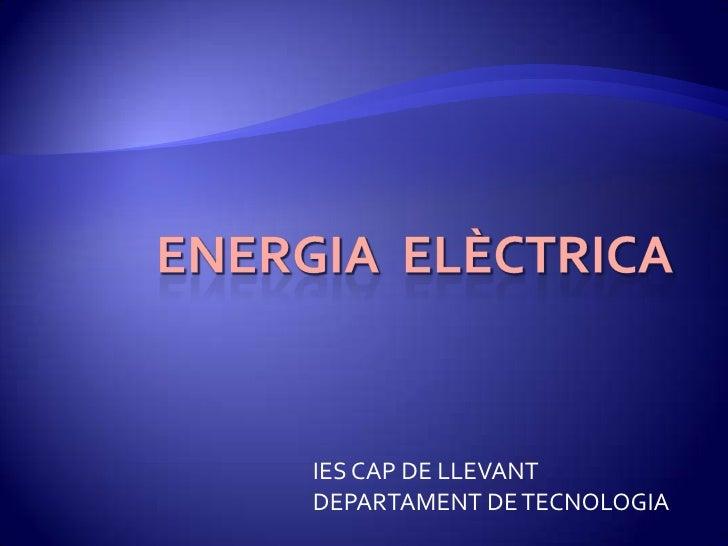 IES CAP DE LLEVANTDEPARTAMENT DE TECNOLOGIA