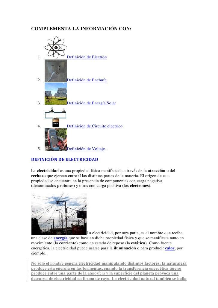 COMPLEMENTA LA INFORMACIÓN CON:   1.               Definición de Electrón   2.               Definición de Enchufe   3.   ...