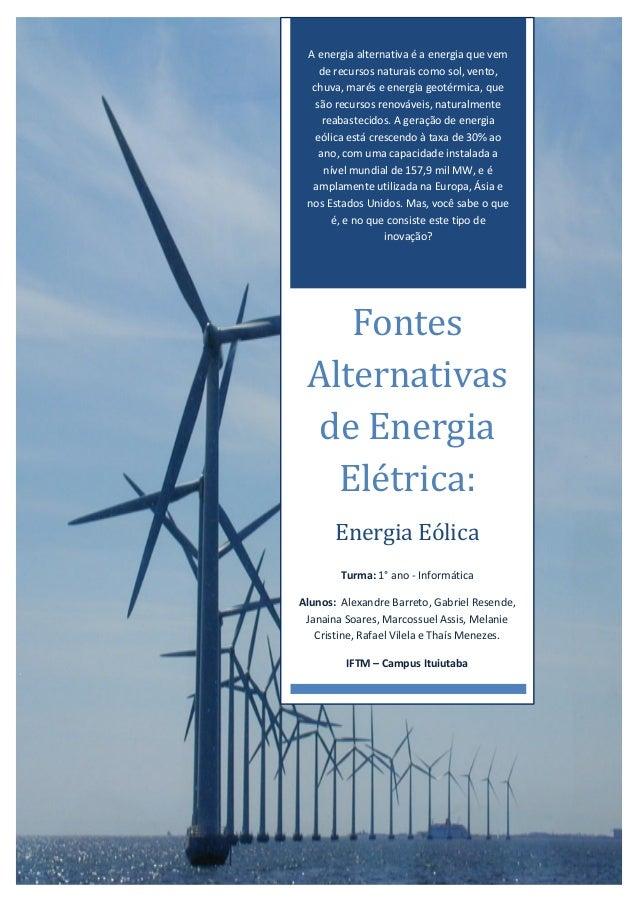 362f3643287 A energia alternativa é a energia que vem de recursos naturais como sol