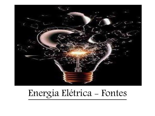 Energia Elétrica - Fontes