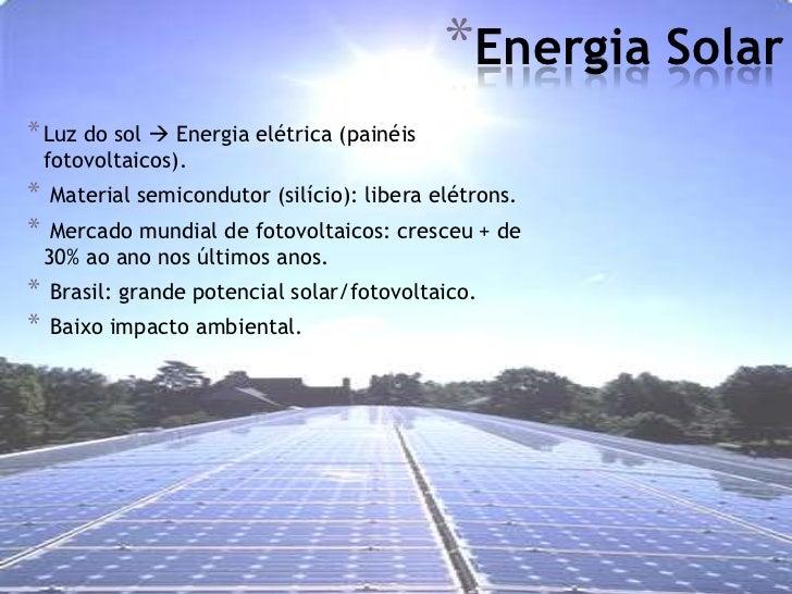 *Conclusão                                                                  *    Produção e Consumo de           energia: ...