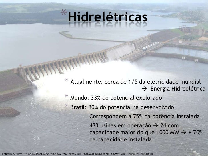 Retirado de: http://www.brasilescola.com/upload/e/energia%20hidreletrica(1).jpg
