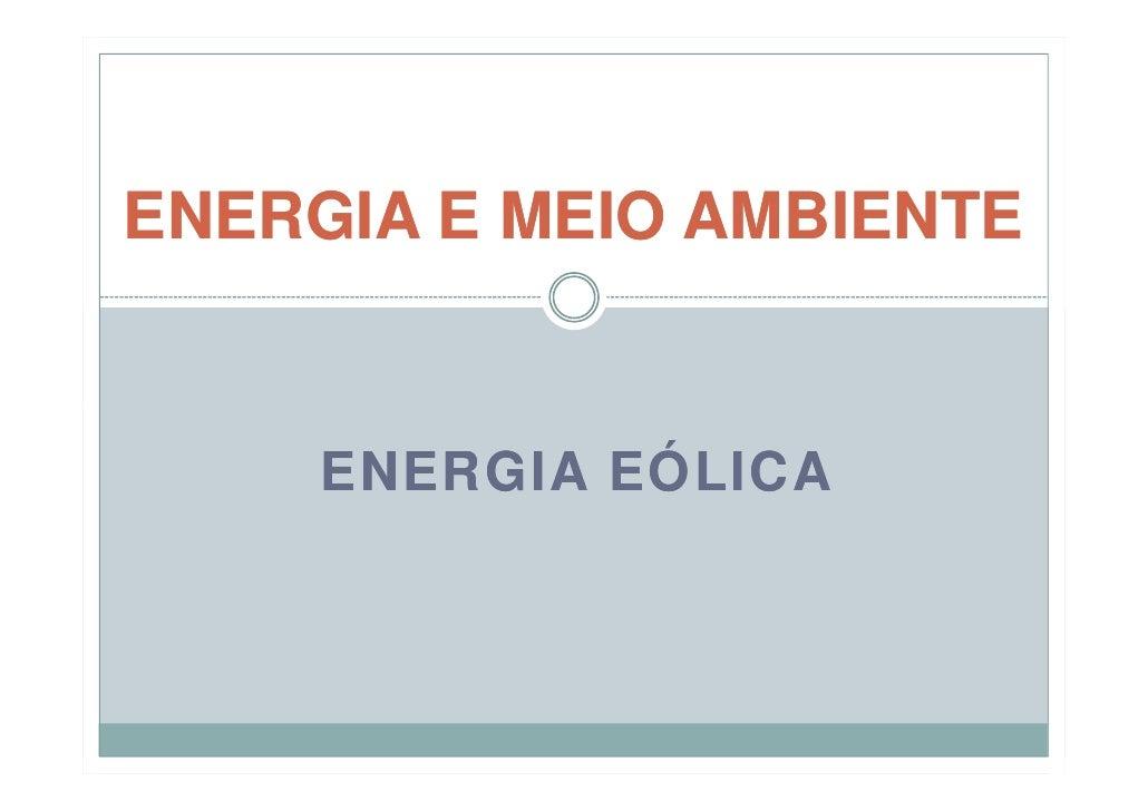 ENERGIA E MEIO AMBIENTE        ENERGIA EÓLICA