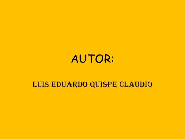 AUTOR: LUIS EDUARDO QUISPE CLAUDIO