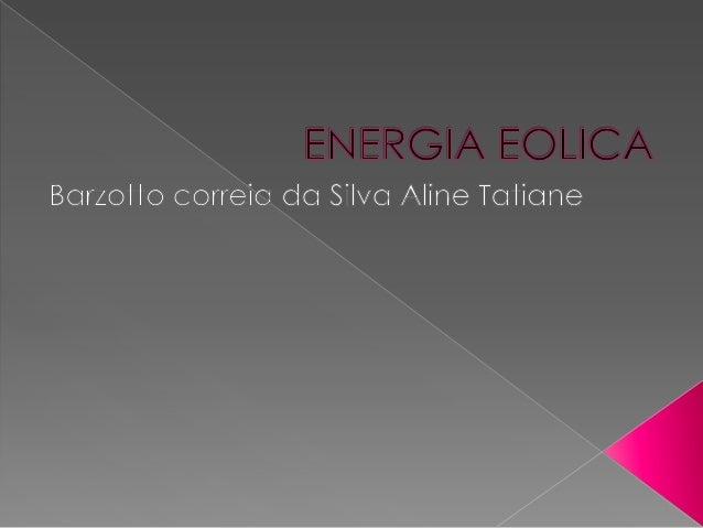    Energía eólica es la energía obtenida del viento, es decir,    la energía cinética generada por efecto de las corrient...