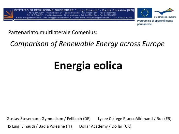 Partenariato multilaterale Comenius:<br />Comparison of Renewable Energy across Europe<br />Energia eolica<br />Gustav-Ste...