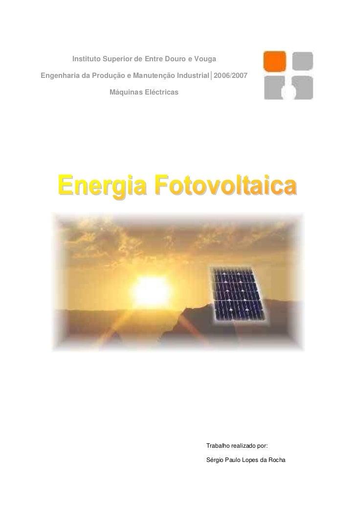 Instituto Superior de Entre Douro e VougaEngenharia da Produção e Manutenção Industrial│2006/2007                  Máquina...