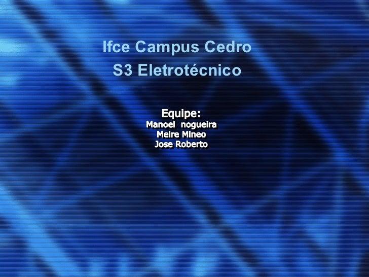 Ifce Campus Cedro  S3 Eletrotécnico