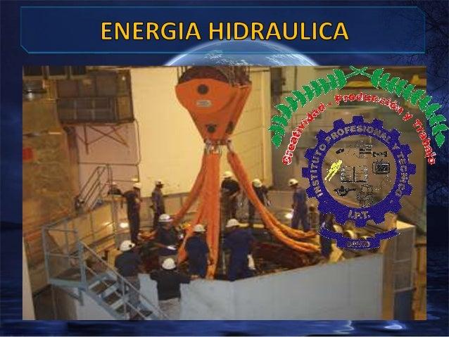 La energía hidráulica a aquella que se obtiene del aprovechamiento de las energías cinéticas y potenciales de la corriente...