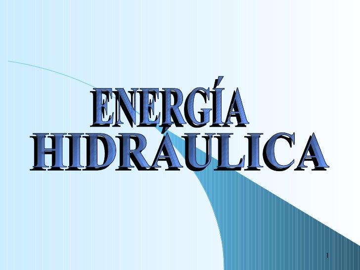 Energia hidraulica (alicia, ela y  luis)