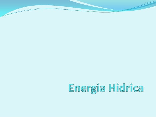 Energia HídricaA energia hídrica ou hidroeléctrica provém da força das águas. Aproveitando os   desníveis naturais de um r...