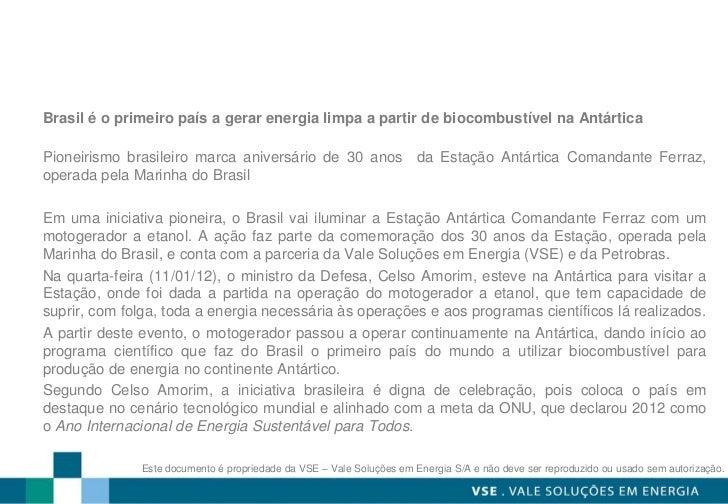 Brasil é o primeiro país a gerar energia limpa a partir de biocombustível na AntárticaPioneirismo brasileiro marca anivers...