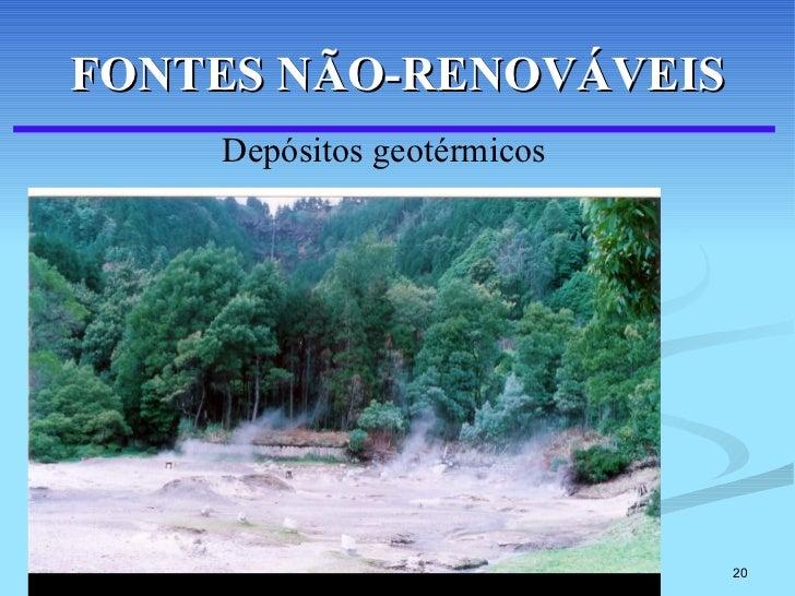 FONTES NÃO-RENOVÁVEIS Depósitos geotérmicos