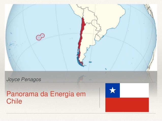 Joyce Penagos Panorama da Energia em Chile