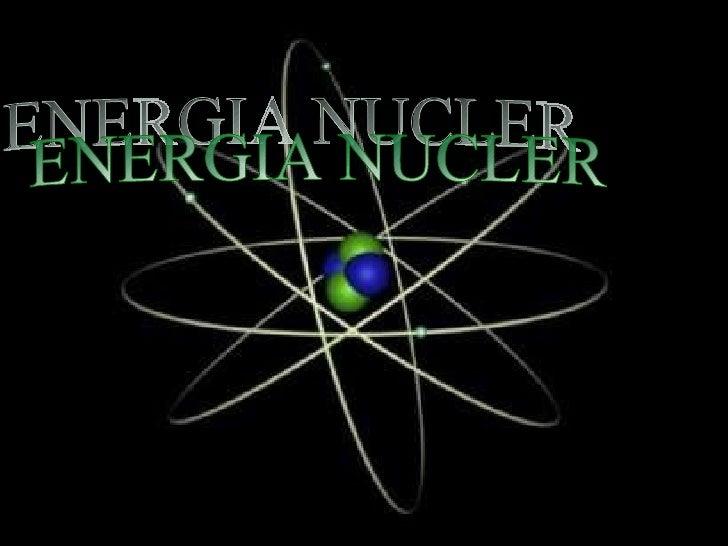 ENERGIA NUCLER