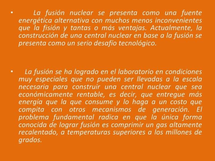 <ul><li>La fusión nuclear se presenta como una fuente energética alternativa con muchos menos inconvenientes que la fisión...