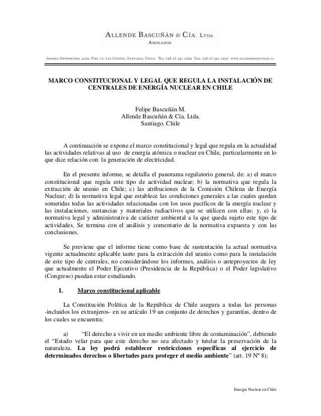 Energía Nuclear en Chile MARCO CONSTITUCIONAL Y LEGAL QUE REGULA LA INSTALACIÓN DE CENTRALES DE ENERGÍA NUCLEAR EN CHILE F...
