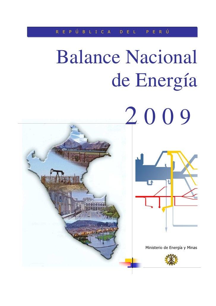 R E P Ú B L I C A   D E L   P E R ÚBalance Nacional      de Energía                     2009                            Mi...