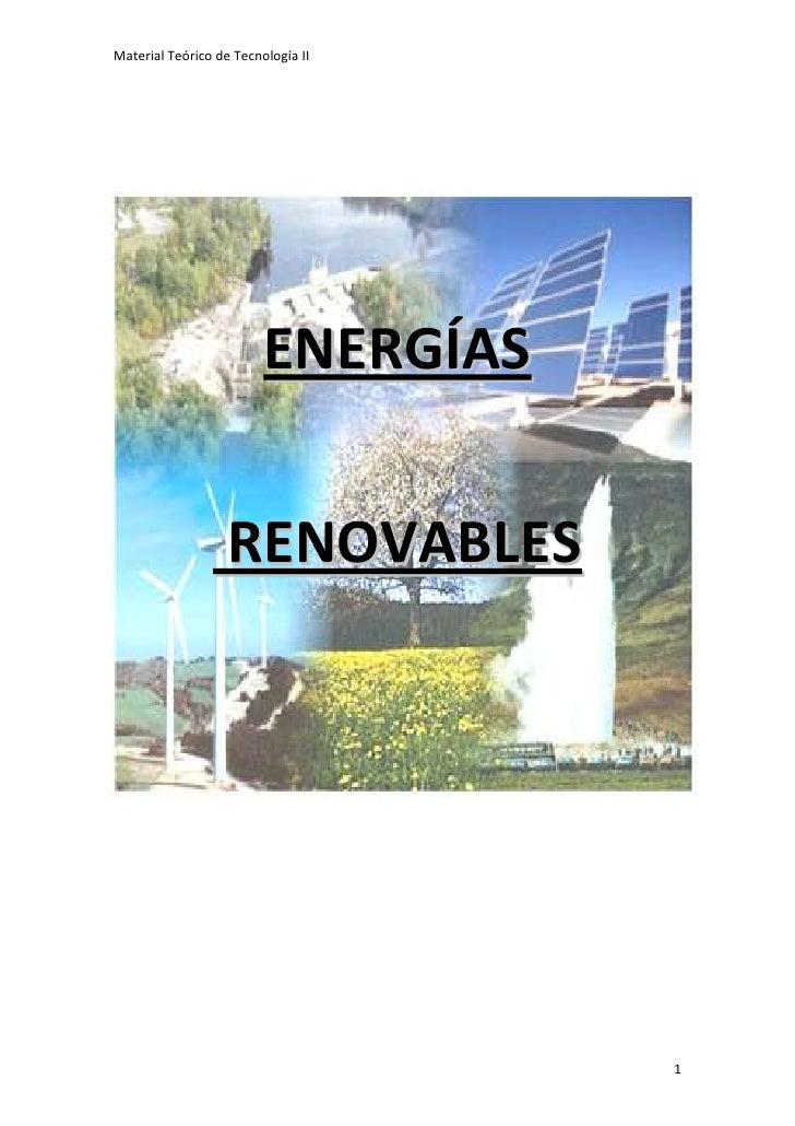 Material Teórico de Tecnología II                         ENERGÍAS                   RENOVABLES                           ...