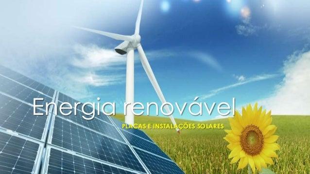 Energia renovável PLACAS E INSTALAÇÕES SOLARES