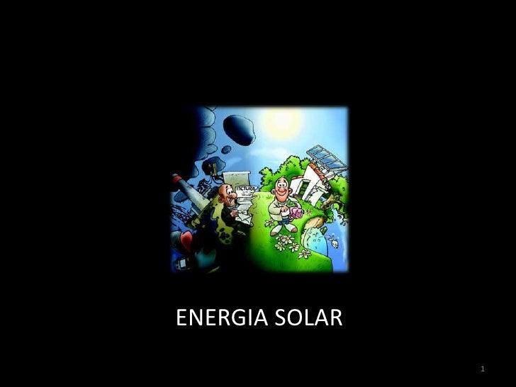1<br />ENERGIA SOLAR<br />