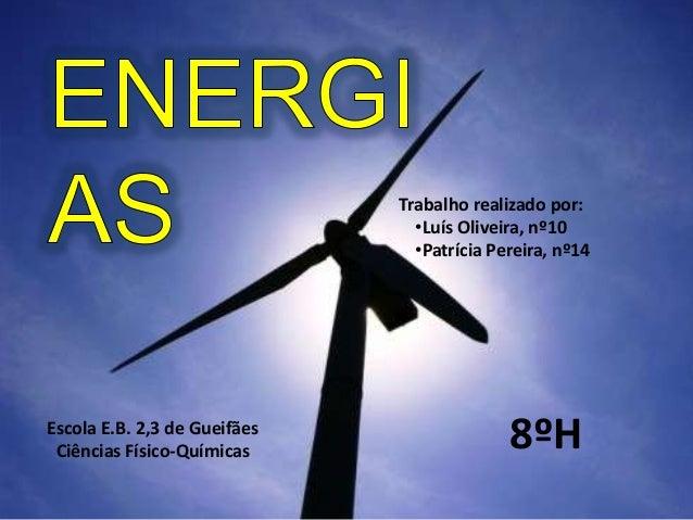 Trabalho realizado por: •Luís Oliveira, nº10 •Patrícia Pereira, nº14 Escola E.B. 2,3 de Gueifães Ciências Físico-Químicas ...