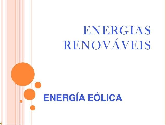 ENERGIAS RENOVÁVEIS  ENERGÍA EÓLICA