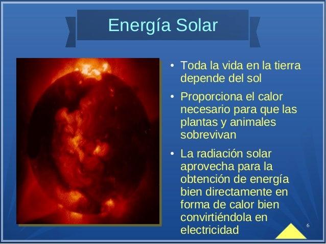 7 Energía Mareomotriz La energía mareomotriz se produce gracias al movimiento generado por las mareas