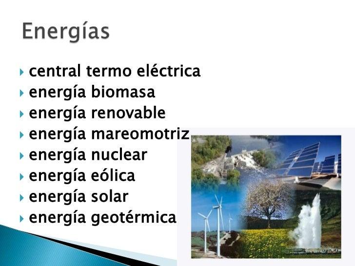  central termo eléctrica energía biomasa energía renovable energía mareomotriz energía nuclear energía eólica energ...
