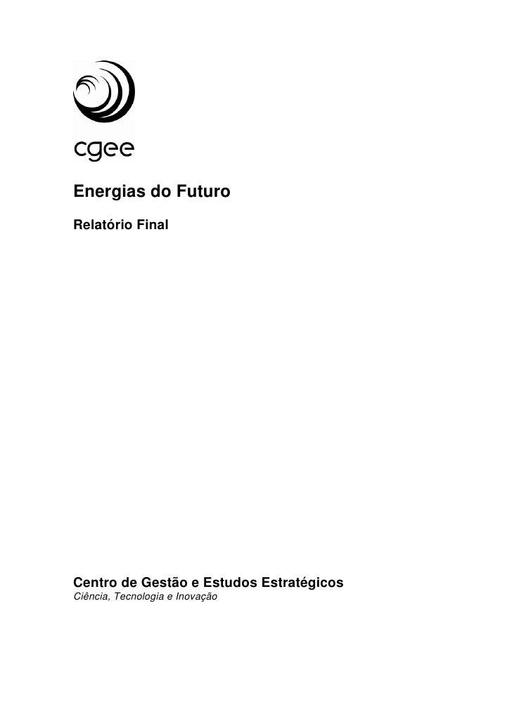 Energias do Futuro Relatório Final     Centro de Gestão e Estudos Estratégicos Ciência, Tecnologia e Inovação