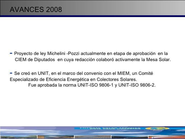 AVANCES 2008 <ul><li>-   Proyecto de ley Michelini -Pozzi actualmente en etapa de aprobación  en la  CIEM de Diputados  en...