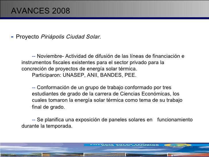 AVANCES 2008 <ul><li>-   Proyecto  Piriápolis Ciudad Solar.   </li></ul><ul><ul><li>--  Noviembre- Actividad de difusión d...