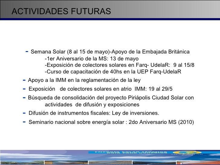 ACTIVIDADES FUTURAS -   Semana Solar (8 al 15 de mayo)-Apoyo de la Embajada Británica -1er Aniversario de la MS: 13 de may...