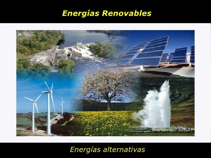 Energías Renovables Energías alternativas