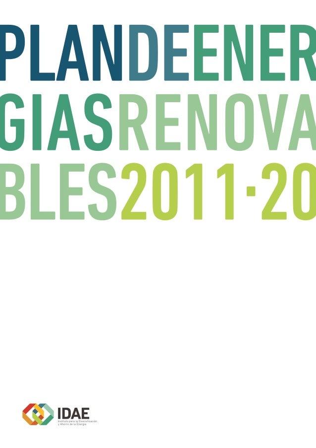 Este Plan de Energías Renovables (PER) 2011-2020 ha sido aprobado por Acuerdo del Consejo de Ministros de 11 de noviembre ...