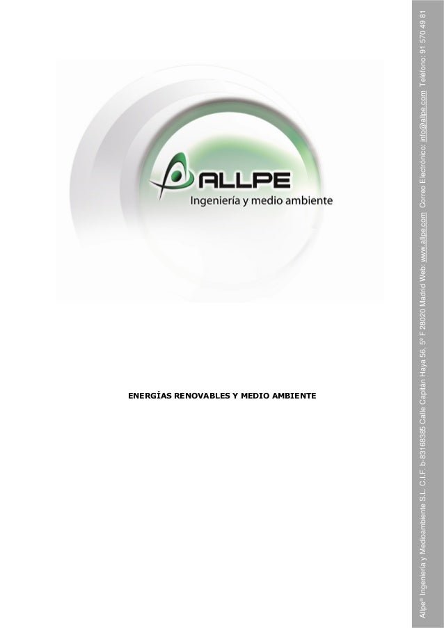 Allpe®IngenieríayMedioambienteS.L.C.I.F.b-83168385CalleCapitánHaya56,5ºF28020MadridWeb:www.allpe.comCorreoElectrónico:info...