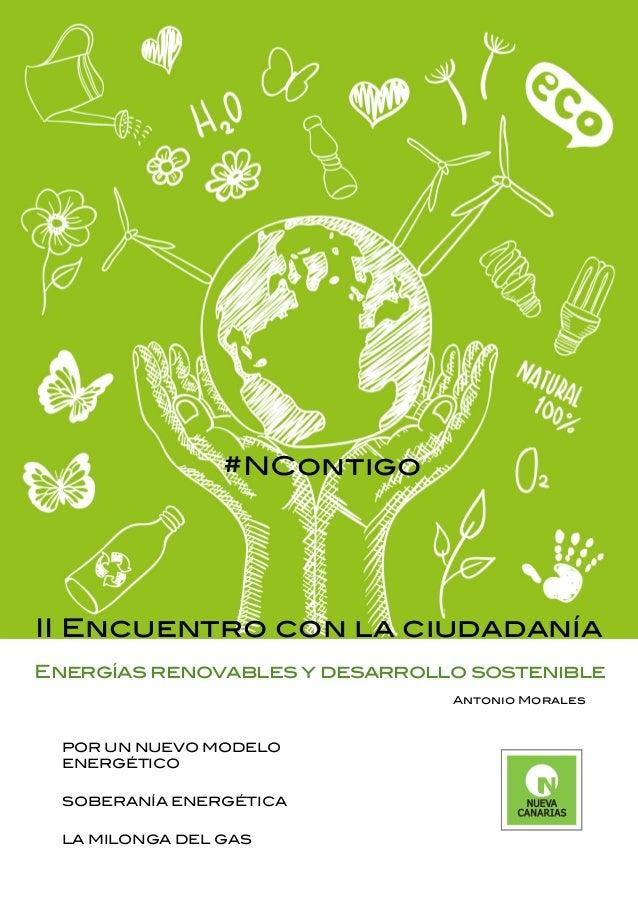 II Encuentro con la ciudadanía  Energías renovables y desarrollo sostenible  POR UN NUEVO MODELO  ENERGÉTICO  SOBERANÍA EN...
