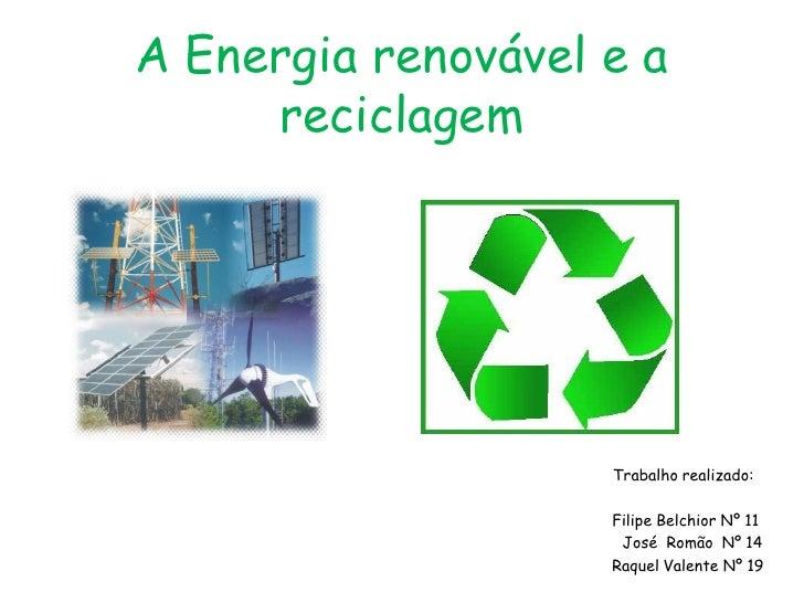Energias renováveis e reciclagem