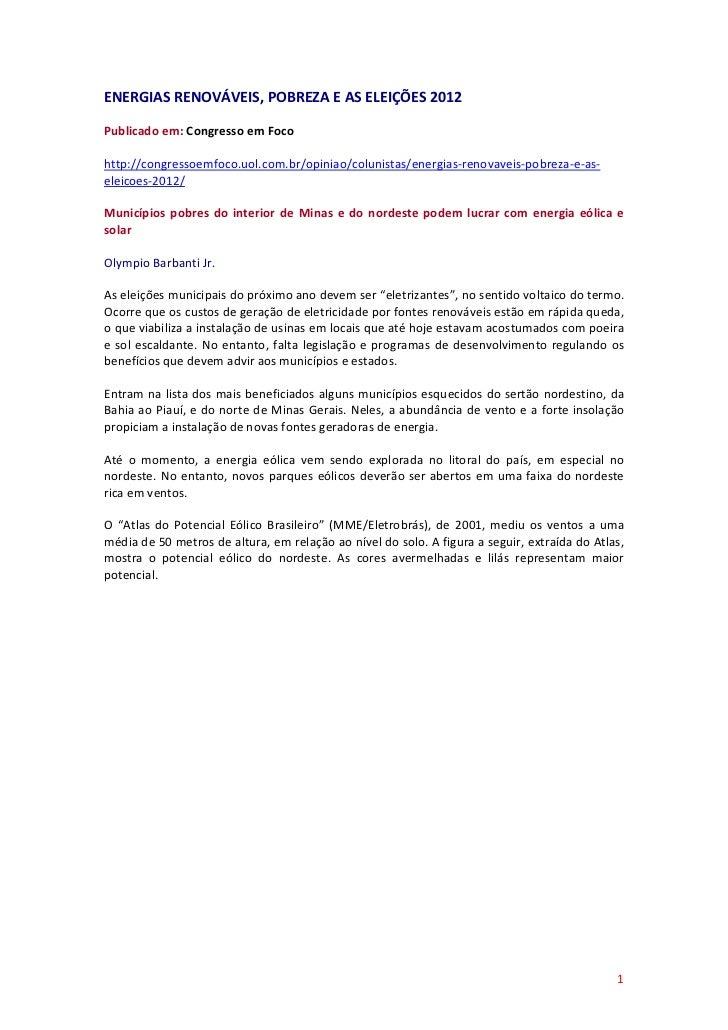 ENERGIAS RENOVÁVEIS, POBREZA E AS ELEIÇÕES 2012Publicado em: Congresso em Focohttp://congressoemfoco.uol.com.br/opiniao/co...
