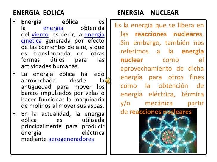 ENERGIA  EOLICA<br />   ENERGIA    NUCLEAR<br />Energía eólicaes laenergíaobtenida delviento, es decir, laenergía cin...