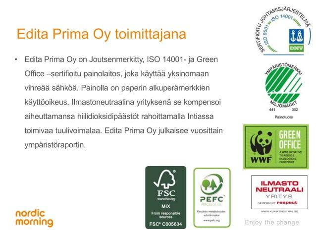 Edita Prima Oy toimittajana  • Edita Prima Oy on Joutsenmerkitty, ISO 14001- ja Green  Office –sertifioitu painolaitos, jo...