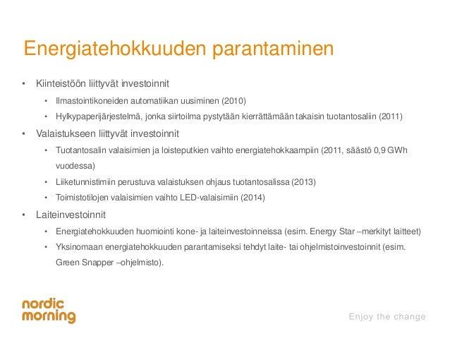 Energiatehokkuuden parantaminen  • Kiinteistöön liittyvät investoinnit  • Ilmastointikoneiden automatiikan uusiminen (2010...
