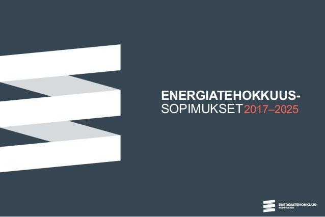 ENERGIATEHOKKUUS- SOPIMUKSET2017–2025