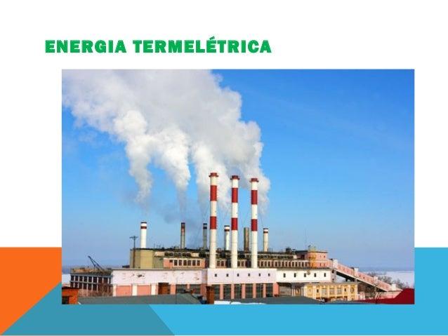ENERGIA TERMELÉTRICA