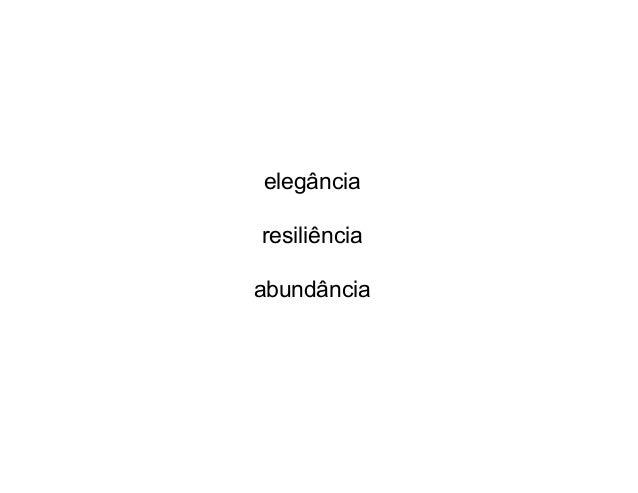 elegância resiliência abundância