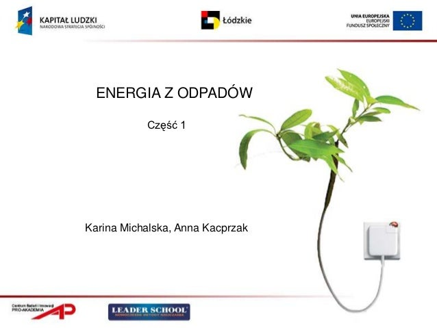 ENERGIA Z ODPADÓW           Część 1Karina Michalska, Anna Kacprzak