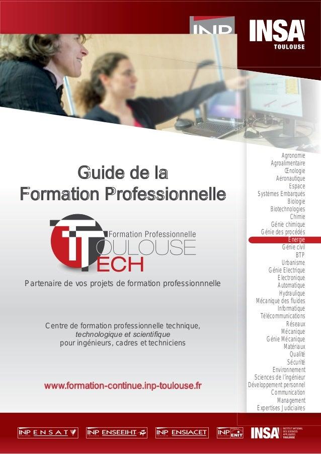 Guide de la Formation Professionnelle Partenaire de vos projets de formation professionnnelle Centre de formation professi...